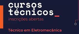 """TÉCNICO DE ELETROMECÂNICA """"SEMIPRESENCIAL"""" Curso gratuito! Processo seletivo sem taxa de inscrição - 2 anos"""